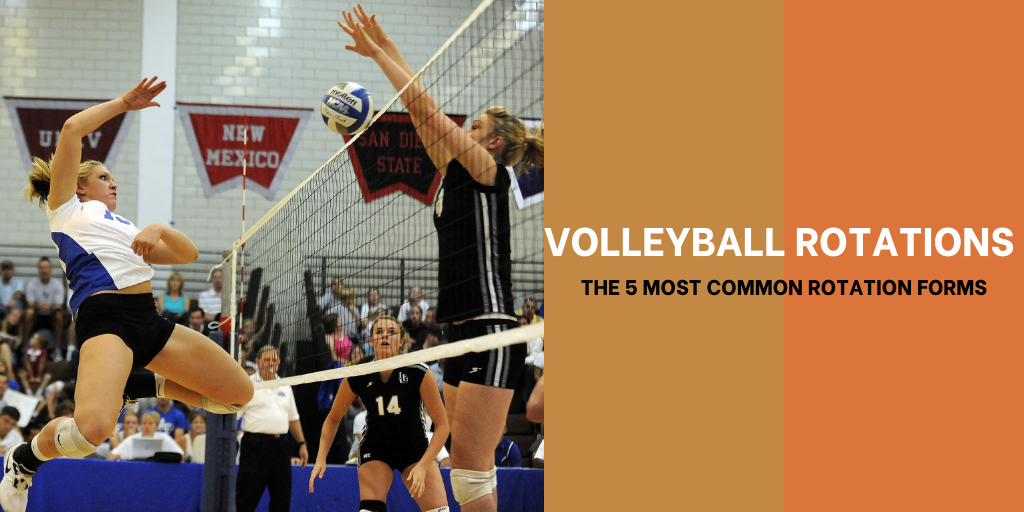 Volleyball Rotations: The 5 Most Common Rotation Forms [VolleyballHero.com]