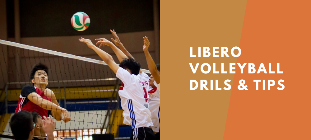 libero volleyball drills and tips